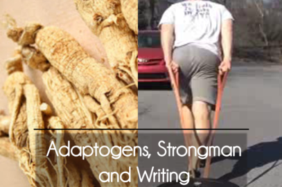 Adaptogens, Strongman and Writing