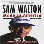 Sam Walton: Made in America by Sam Walton with John Huey