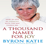 A Thousand Names for Joy by Byron Katie