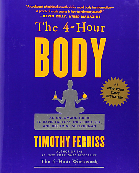The 4-Hour Body by Tim Ferris